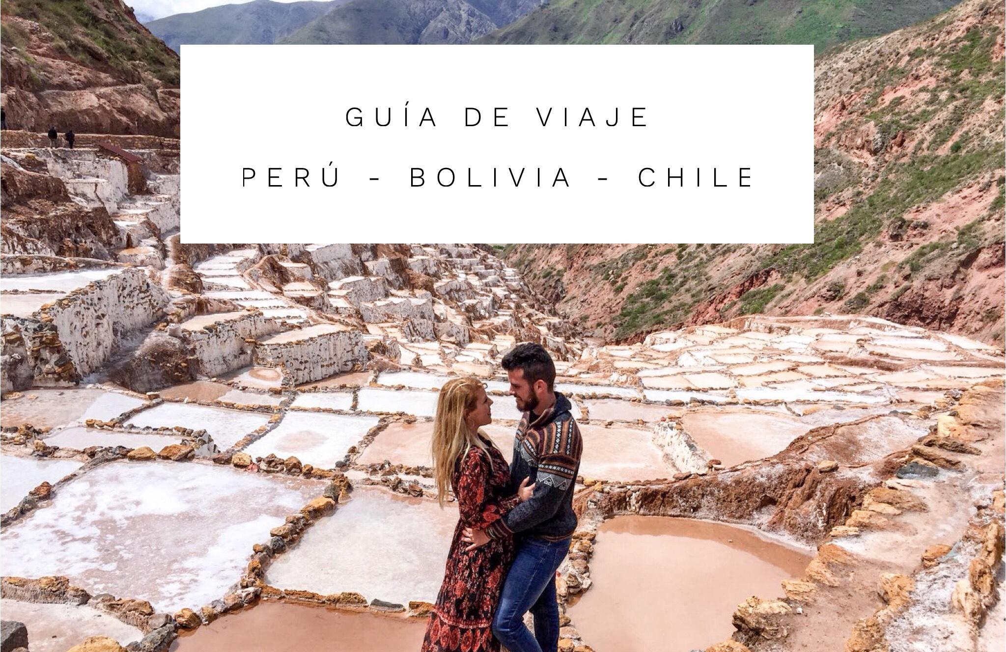GUÍA DE VIAJE: Perú - Bolivia - Chile